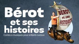 La Cie Bérot - Bérot et ses histoires (© Galorbe)
