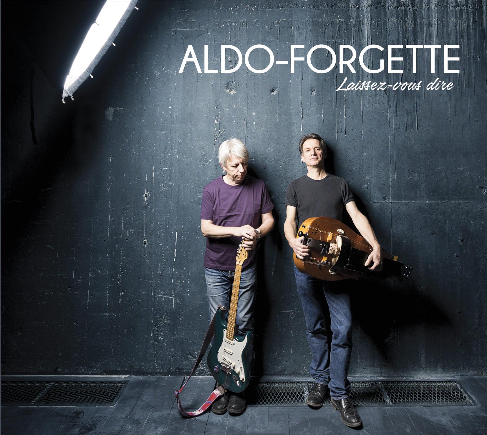 2019 – « Laissez-vous dire » Aldo-Forgette (Alban Bouquette et Dominique Forges) Prod. La compagnie Bérot