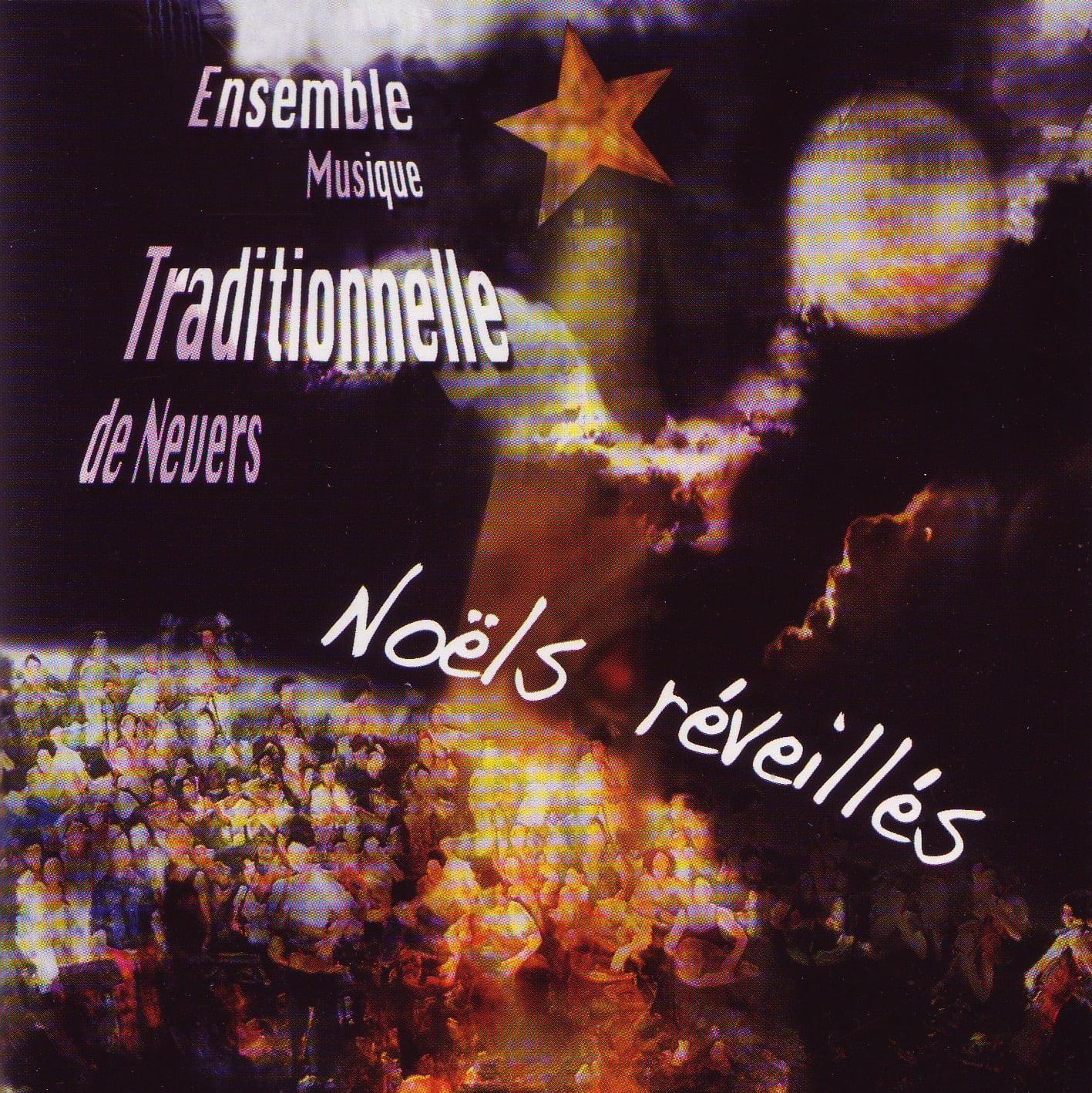 2009 – « Noëls réveillés » Ensemble Musique Traditionnelle de Nevers Direction et composition musicales Dominique Forges Prod. AMTCN