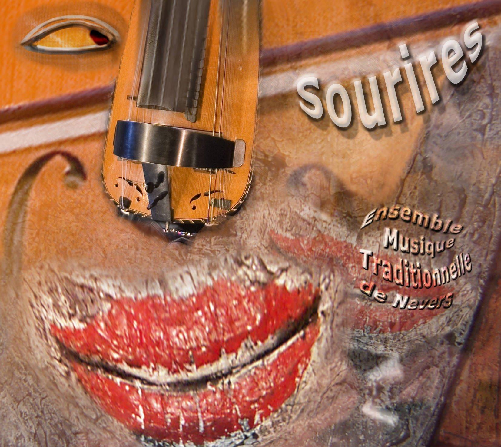 2007 – « Sourires » Ensemble Musique Traditionnelle de Nevers Direction et composition musicales Dominique Forges Prod. AMTCN