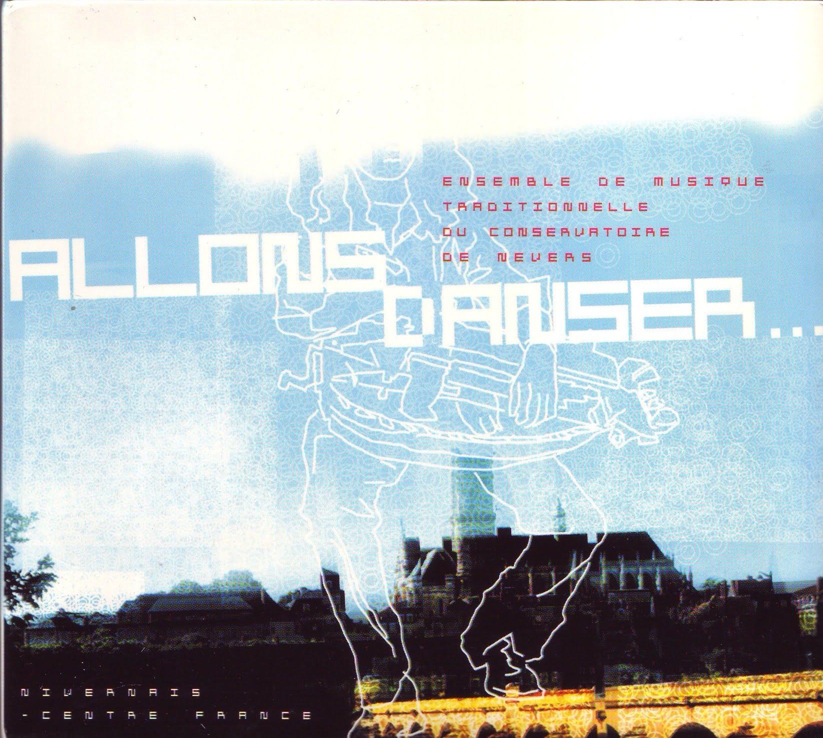 2002 – « Allons danser… » Ensemble Musique Traditionnelle de Nevers Direction et composition musicales Dominique Forges Prod. AMTCN